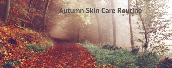 Time to Prep for Your Autumn Skin Care Routine
