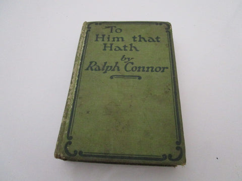 To Him That Hath, A Novel Of The West Today By Conner, Ralph