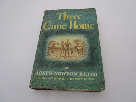 Three Came Home By Keith, Agnes Newton