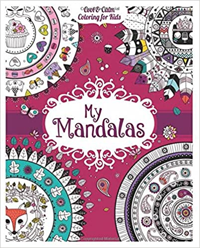 My Mandalas-Cool and Calm Coloring for Kids