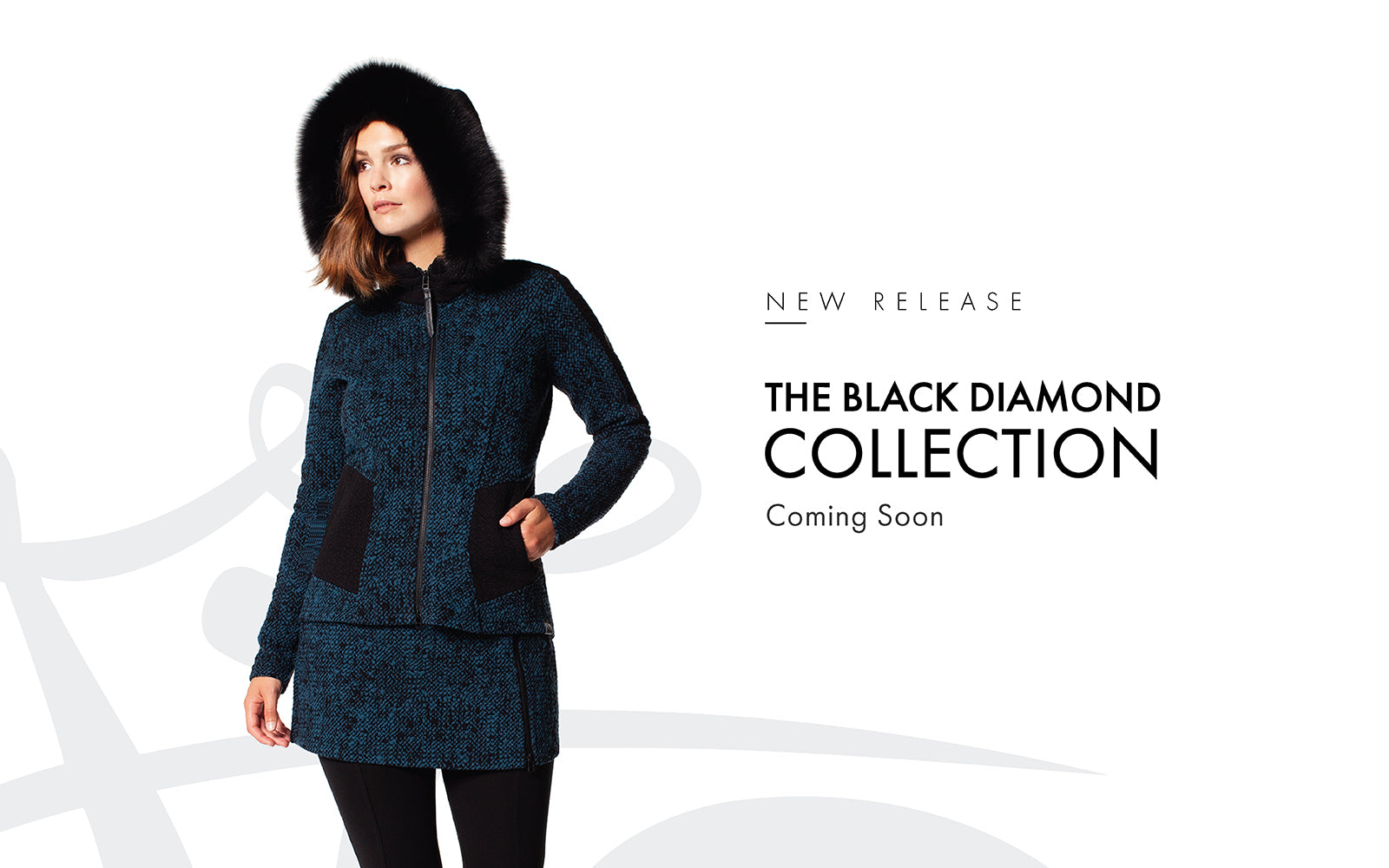 Tonia DeBellis New release: Black Diamond collection coming soon. Perfect clothing for fall and winter seasons ranging from jackets, coats, ski skirts, leggings and more.