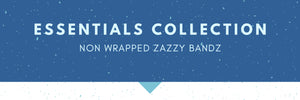 All Essentials | Zazzy Bandz