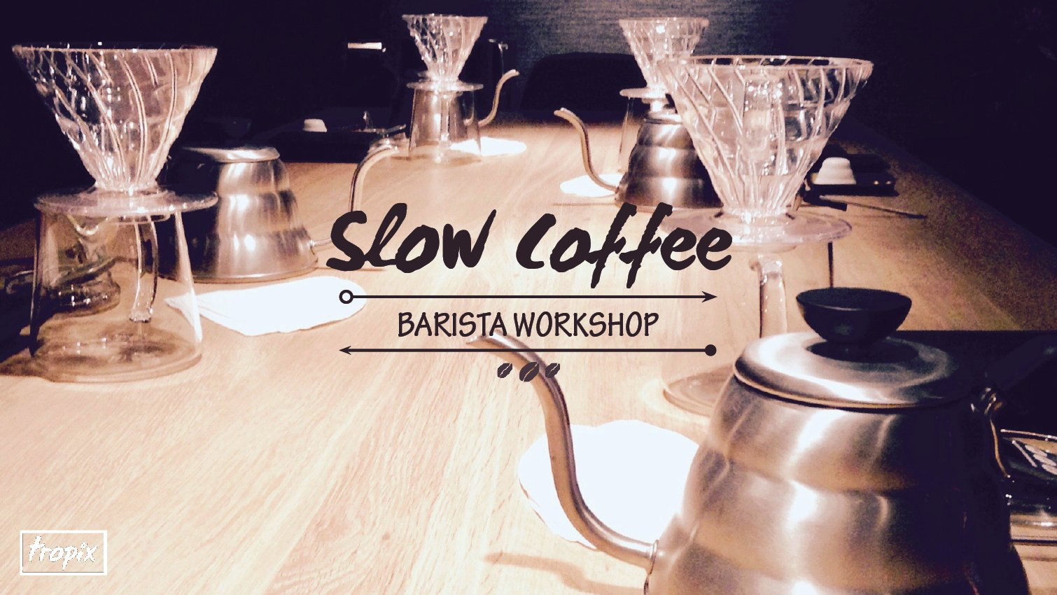 Slow Coffee Workshop