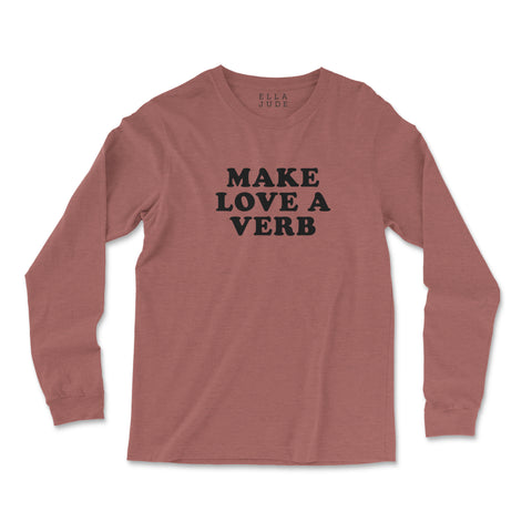 Make Love a Verb Long Sleeve