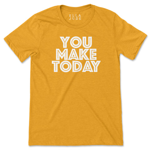 You Make Today