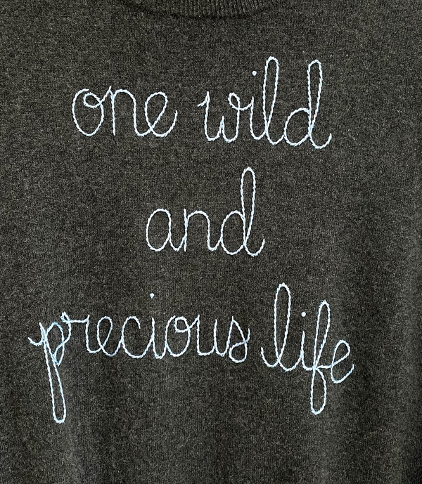 """One Wild and Precious Life"" Crewneck"