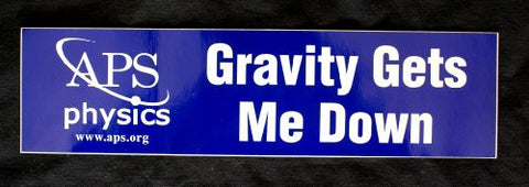 """Gravity Gets Me Down"" Bumper Sticker"