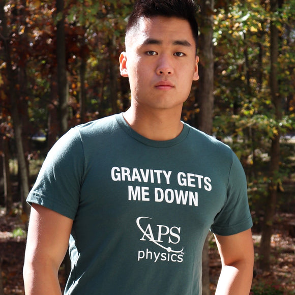 Gravity Gets Me Down: Hunter Green T-shirt