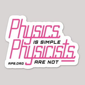 """Physics is Simple. Physicists are Not"" Sticker"