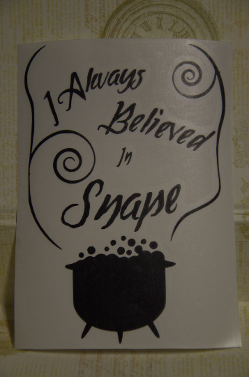 "Vinyl Sticker, Harry Potter ""I Always Believed in Snape"", Severus Snape, Decal, White, Black"