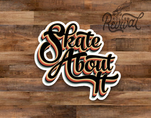 Skate About It Decal