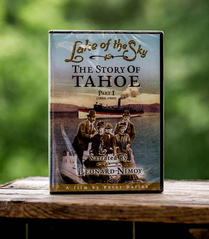Lake of the Sky - The Story of Lake Tahoe Part 1