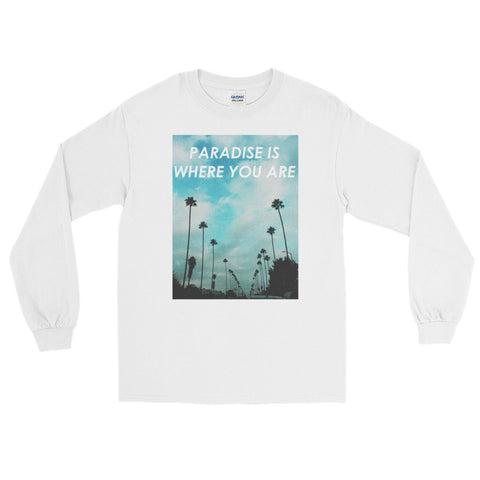 Paradise is Where You Are Long Sleeve T-Shirt
