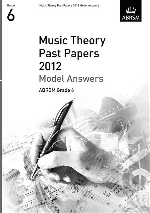 ABRSM Music Theory Past Papers 2012 - Model Answers Grade 6