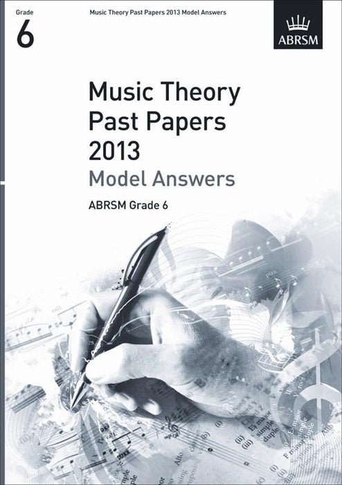 ABRSM Music Theory Past Papers 2013 - Model Answers Grade 6