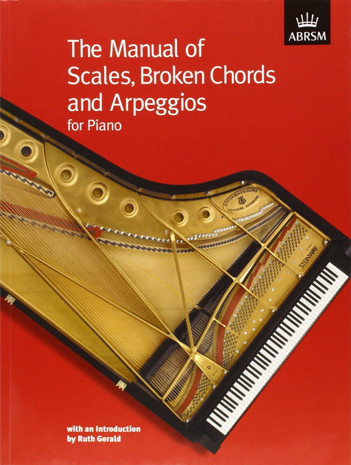 The Manual of Scales, Broken Chords And Arpeggios: For Piano