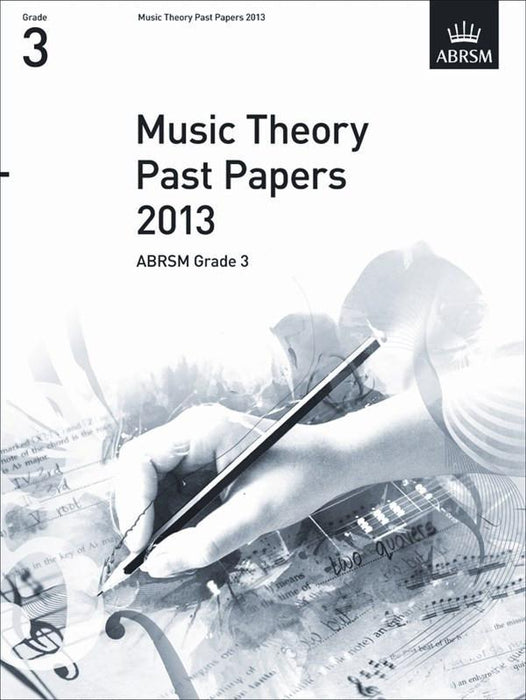 ABRSM Music Theory Past Papers 2013: Grade 3
