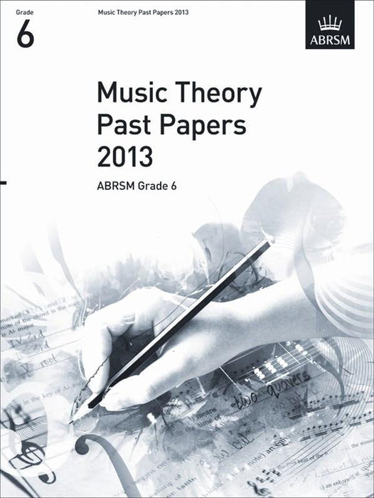 ABRSM Music Theory Past Papers 2013: Grade 6