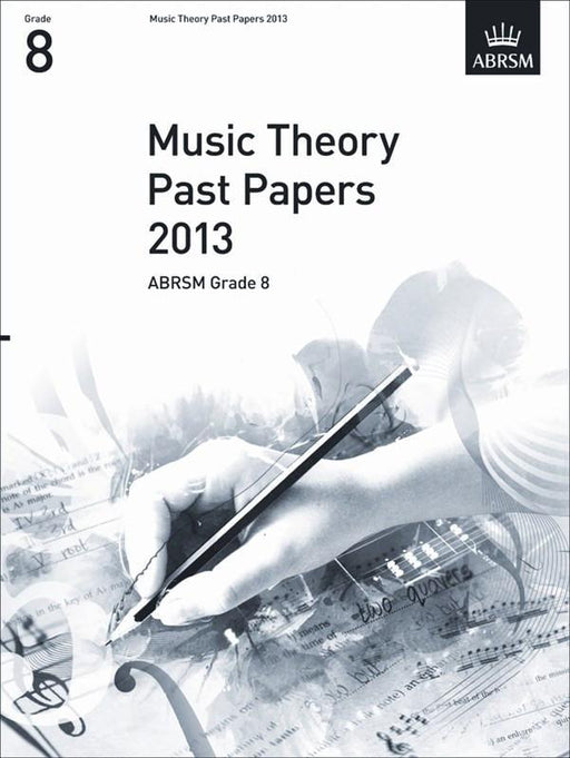 ABRSM Music Theory Past Papers 2013: Grade 8