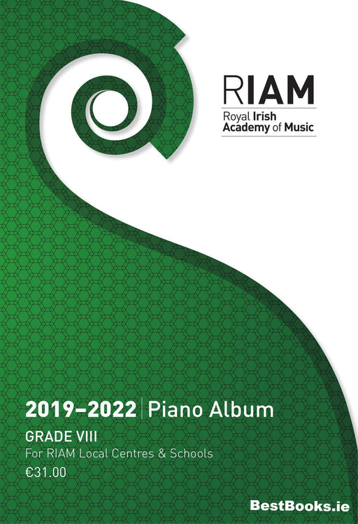 RIAM (Royal Irish Academy of Music) Grade 8 2019-22 Piano
