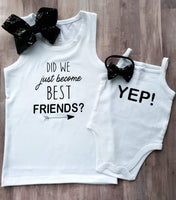 Did we just become best friends...yep - Siblings Tees - Best Friends Tee - New Baby Tee