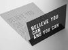 Black peg letter board with white vynil magnetic letters saying Believe You Can and You Can