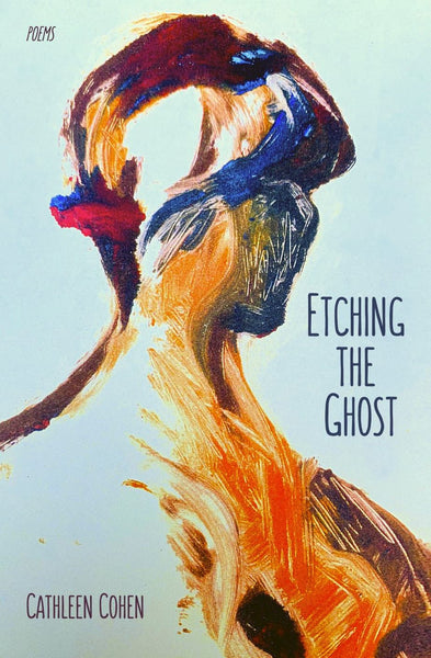 Cathleen Cohen: Etching the Ghost