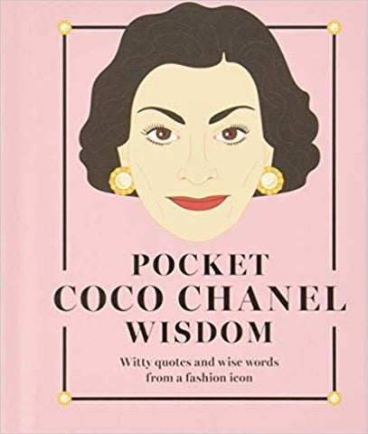 Pocket Coco Chanel Wisdom: Witty Quotes and Wise Words from a Fashion Icon (Pocket Wisdom) - Sweet Pea and Tulip
