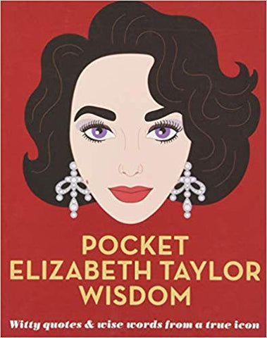 Pocket Elizabeth Taylor Wisdom: Witty and Wise Words from a True Icon - Sweet Pea and Tulip