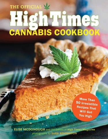 The Official High Times Cannabis Cookbook - Sweet Pea and Tulip