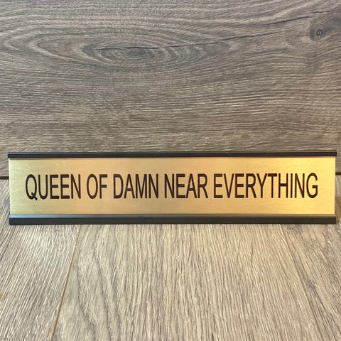 Queen Of Damn Near Everything Desk Plate