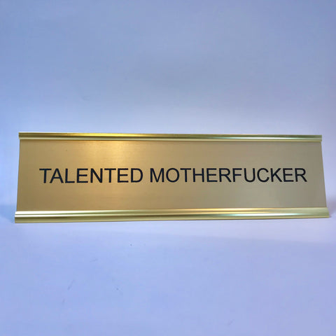 Talented Motherfucker Desk Plate - Sweet Pea and Tulip