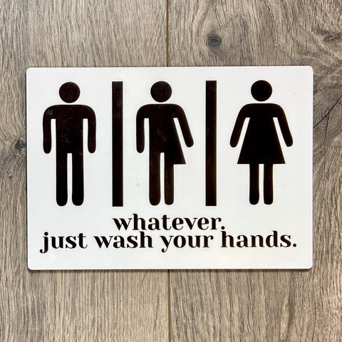 Whatever. Just Wash Your Hands Gender Neutral Bathroom Sign - Sweet Pea and Tulip