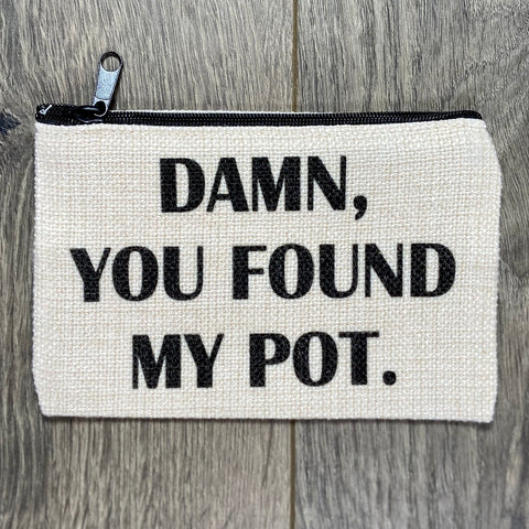 Damn, You Found My Pot Bag - Sweet Pea and Tulip