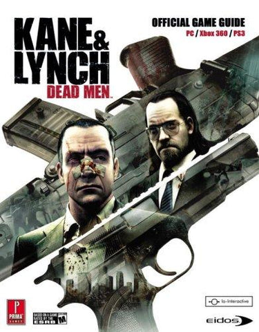 Kane & Lynch: Dead Men: Prima Official Game Guide (Prima Official Game Guides...