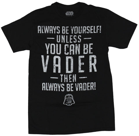 Star Wars Mens T-Shirt - Always Be Yourself Unless You Can Be Vader