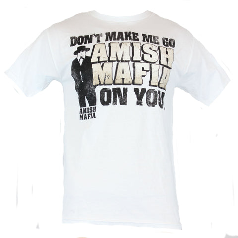 "Amish Mafia Mens T-Shirt  - ""Don't Make ME Go Amish On You"" Image - Inmyparentsbasement.com"