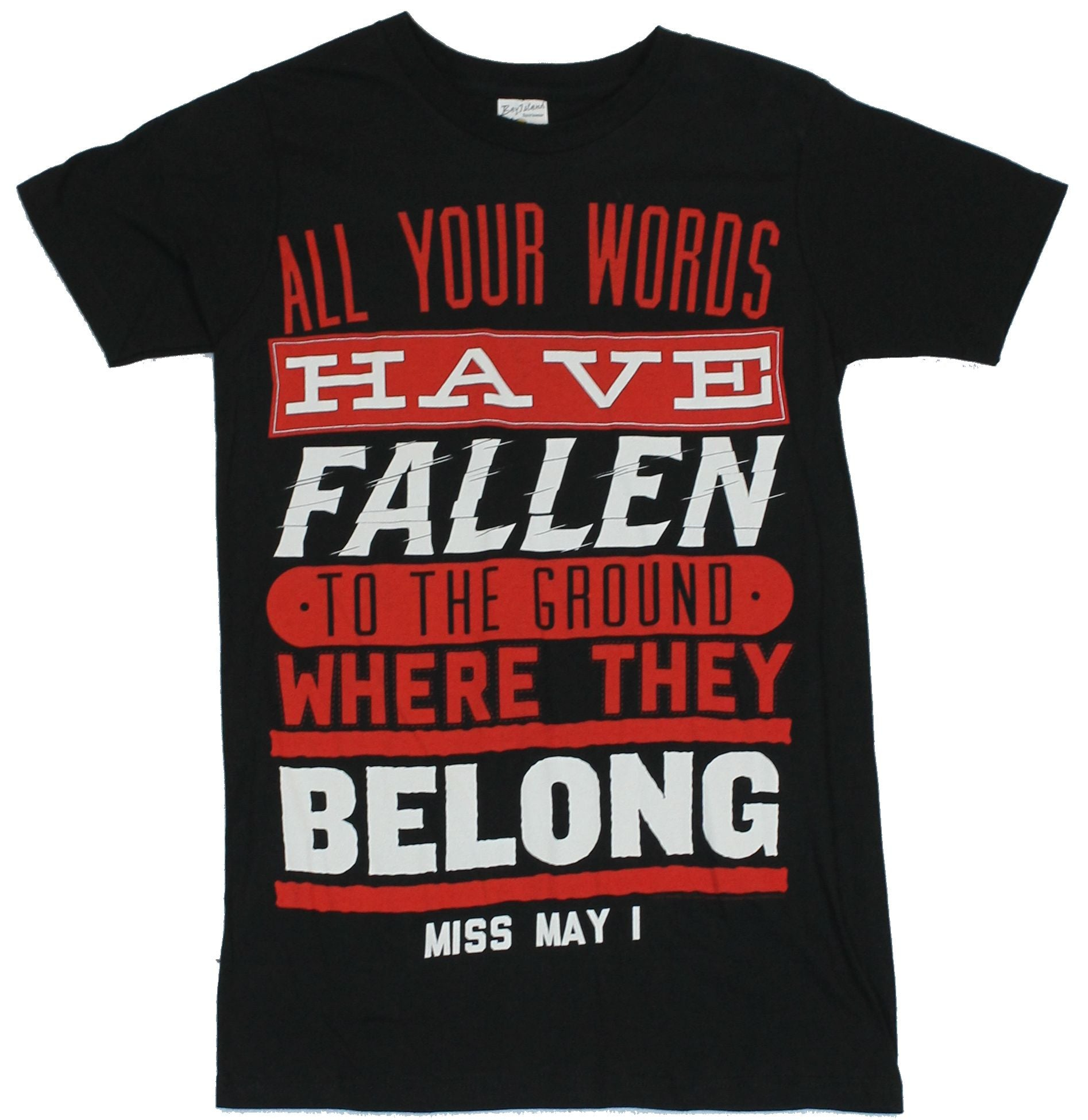 Miss May I Mens T-Shirt  - Your Words Have Fallen .. Word Logo Image