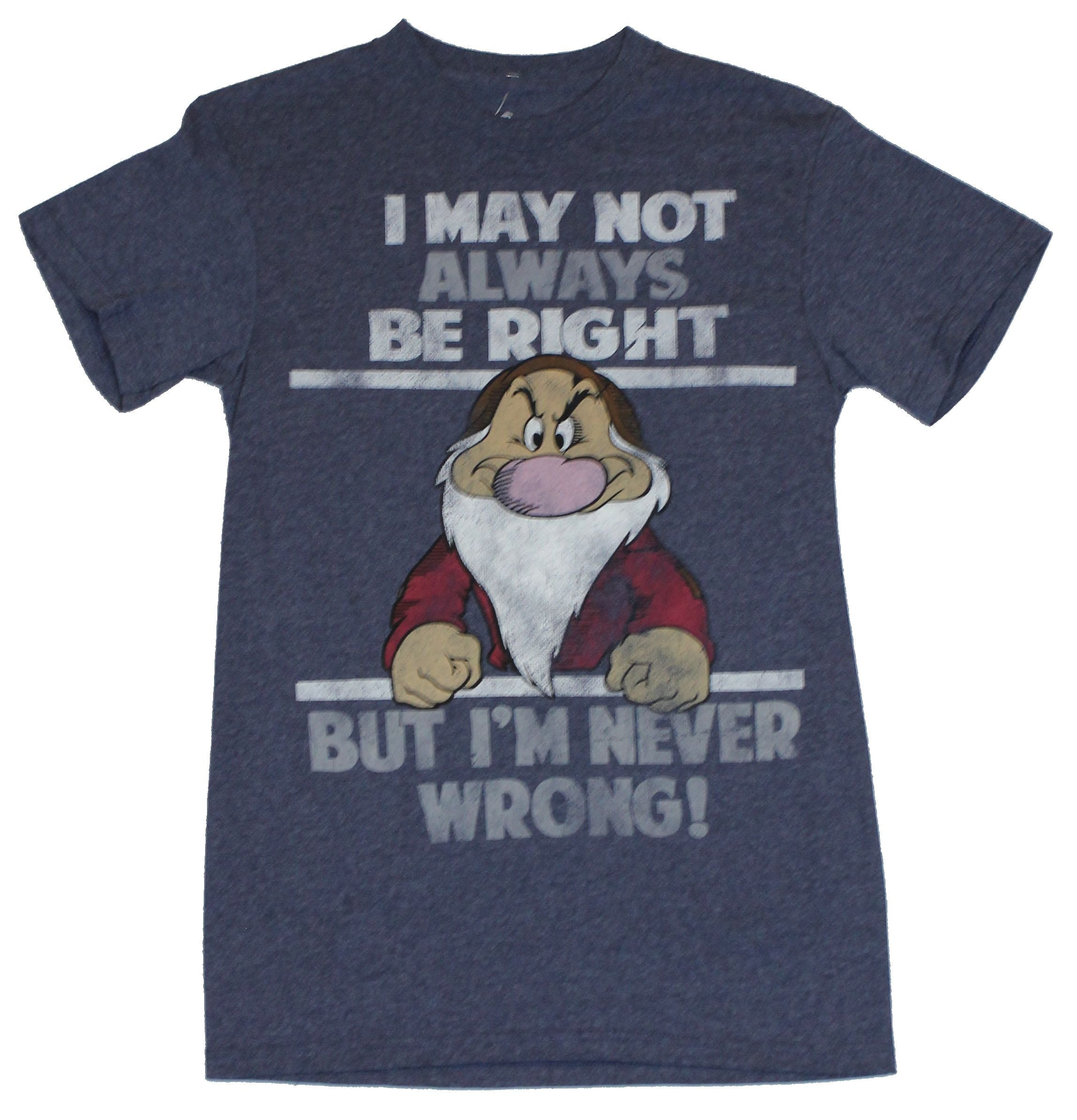 "Snow White Mens T-Shirt - ""I May Not Always Be Right, But "" Doc Pic"