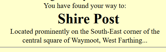 "Old Shire Post website banner: ""You have found your way to: Shire Post - Located prominently on the South-East corner of the central square of Waymoot, West Farthing..."""""