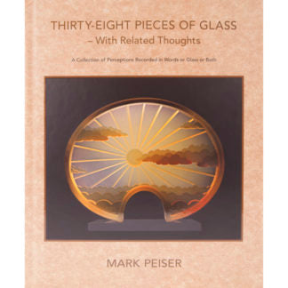 THIRTY-EIGHT PIECES OF GLASS-With Related Thoughts