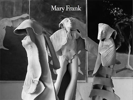 Mary Frank - Elemental Expression - Sculpture 1969-1985
