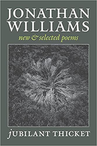 Jubilant Thicket - New and Selected Poems by Jonathan Williams