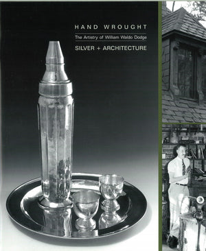 Hand Wrought: The Artistry of William Waldo Dodge book