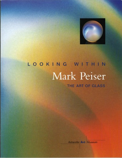 Looking Within: Mark Peiser The Art of Glass book