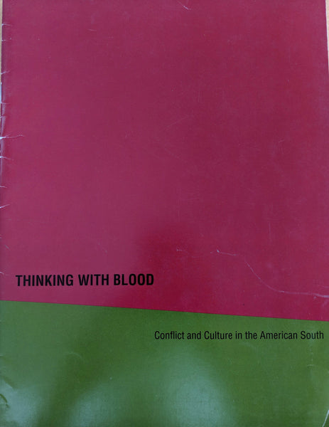 Thinking With Blood: Conflict and Culture in the American South