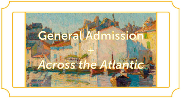 Museum Admission + Across the Atlantic, 4/16/2021 - 4/19/2021