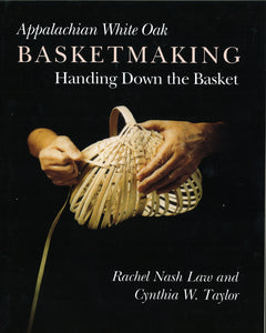 Appalachian White Oak Basketmaking: Cynthia Taylor and Rachel