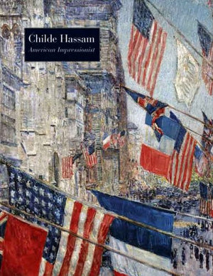Childe Hassam American Impressionists