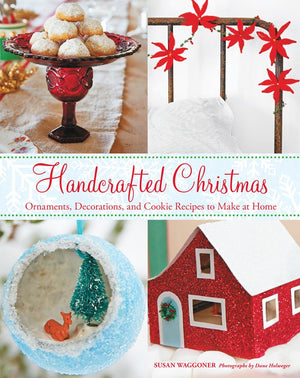 Handcrafted Christmas Ornaments Decorations and Cookie Recipes